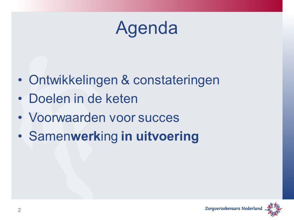 Agenda Ontwikkelingen & constateringen Doelen in de keten Voorwaarden voor succes Samenwerking in uitvoering 2