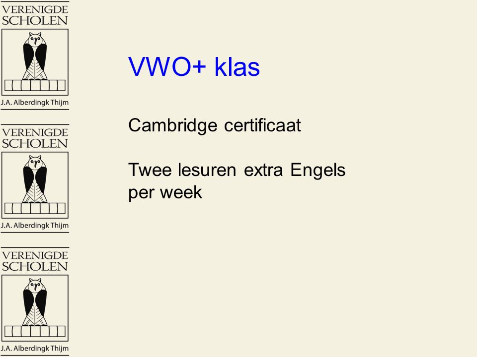 VWO+ klas Cambridge certificaat Twee lesuren extra Engels per week