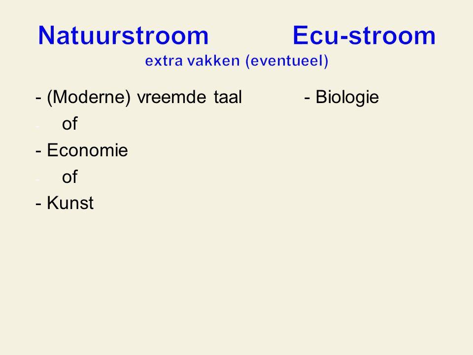- (Moderne) vreemde taal - of - Economie - of - Kunst - Biologie