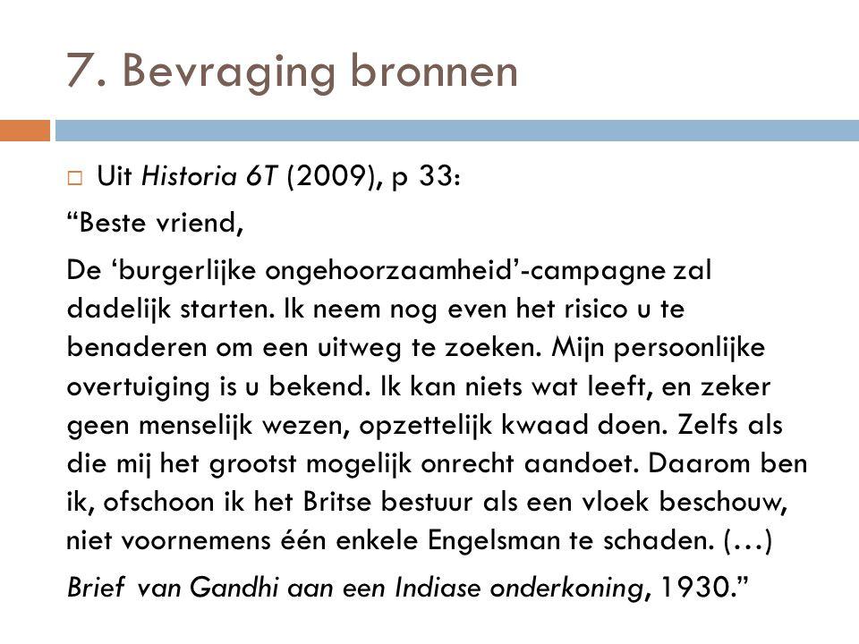 """7. Bevraging bronnen  Uit Historia 6T (2009), p 33: """"Beste vriend, De 'burgerlijke ongehoorzaamheid'-campagne zal dadelijk starten. Ik neem nog even"""