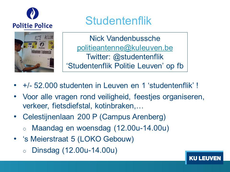 Studentenflik +/- 52.000 studenten in Leuven en 1 'studentenflik' ! Voor alle vragen rond veiligheid, feestjes organiseren, verkeer, fietsdiefstal, ko
