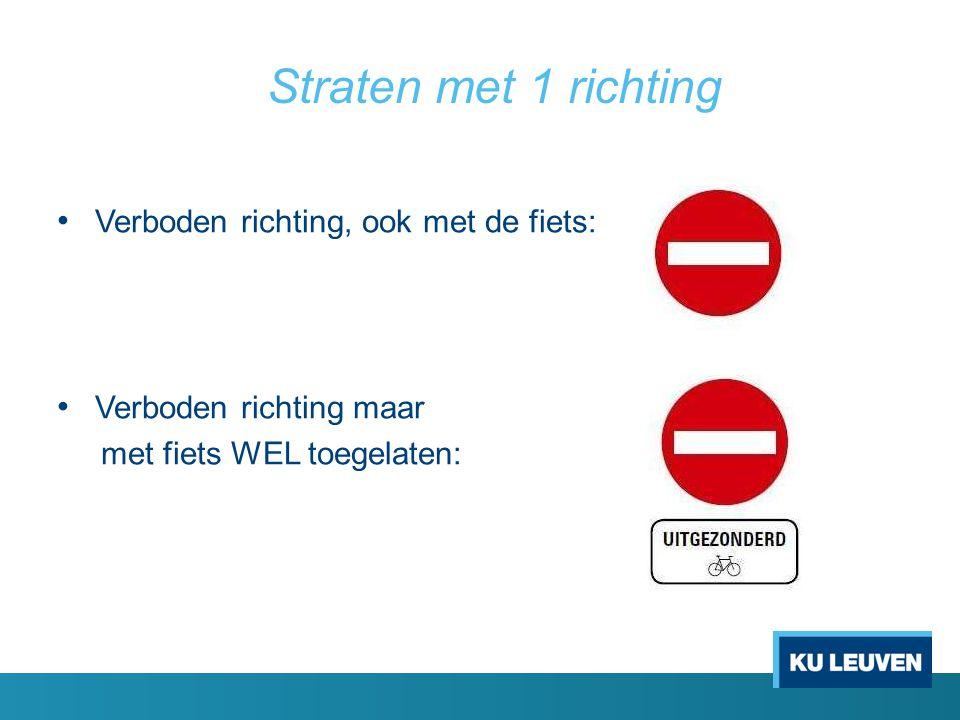 Verboden richting, ook met de fiets: Verboden richting maar met fiets WEL toegelaten: