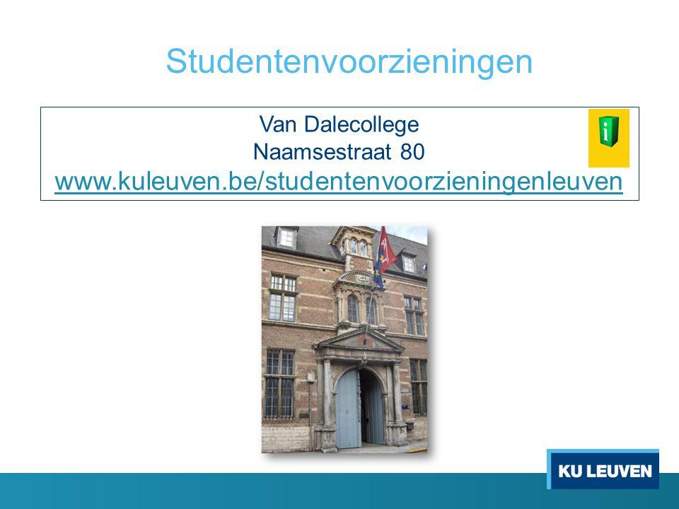Studentenvoorzieningen Van Dalecollege Naamsestraat 80 www.kuleuven.be/studentenvoorzieningenleuven