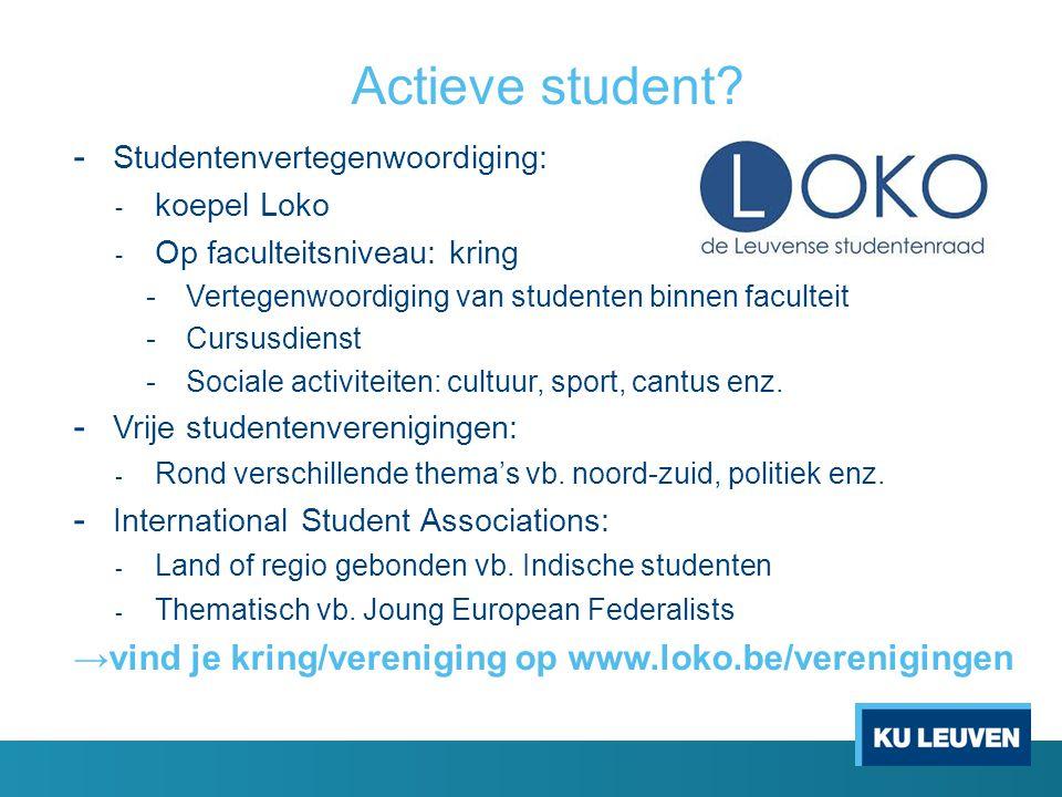 - Studentenvertegenwoordiging: - koepel Loko - Op faculteitsniveau: kring -Vertegenwoordiging van studenten binnen faculteit -Cursusdienst -Sociale ac