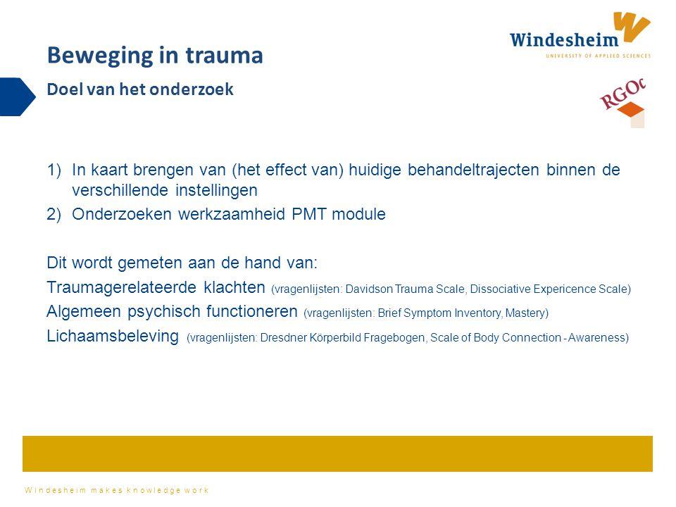 Windesheim makes knowledge work Twee deelonderzoeken 5 Beloopstudie: Effect reguliere behandeling Interventiestudie: Effect reguliere behandeling + PMT module tijd T0 (jan-mrt) start behandeling T1 (mei- jun ) 4 maanden T2 (sep- nov) 8 maanden T0 (apr-jul) start behandeling T1 (aug- okt ) 4 maanden Einde module T2 ( dec- feb) 8 maanden Beweging in trauma Toelichting onderzoeksopzet