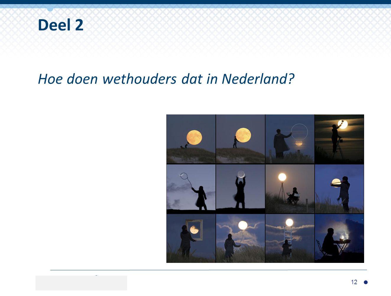 Hoe doen wethouders dat in Nederland? Deel 2 12