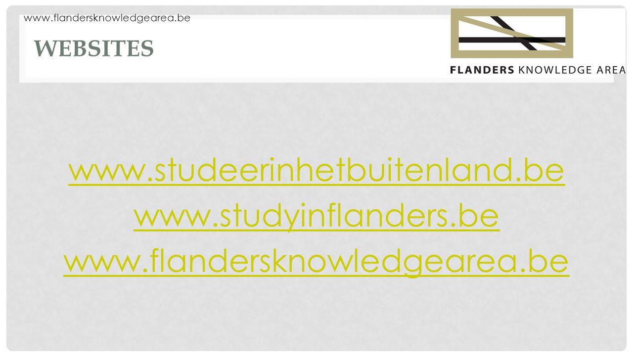 WEBSITES www.studeerinhetbuitenland.be www.studyinflanders.be www.flandersknowledgearea.be