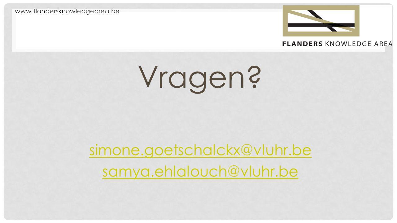 Vragen? simone.goetschalckx@vluhr.be samya.ehlalouch@vluhr.be