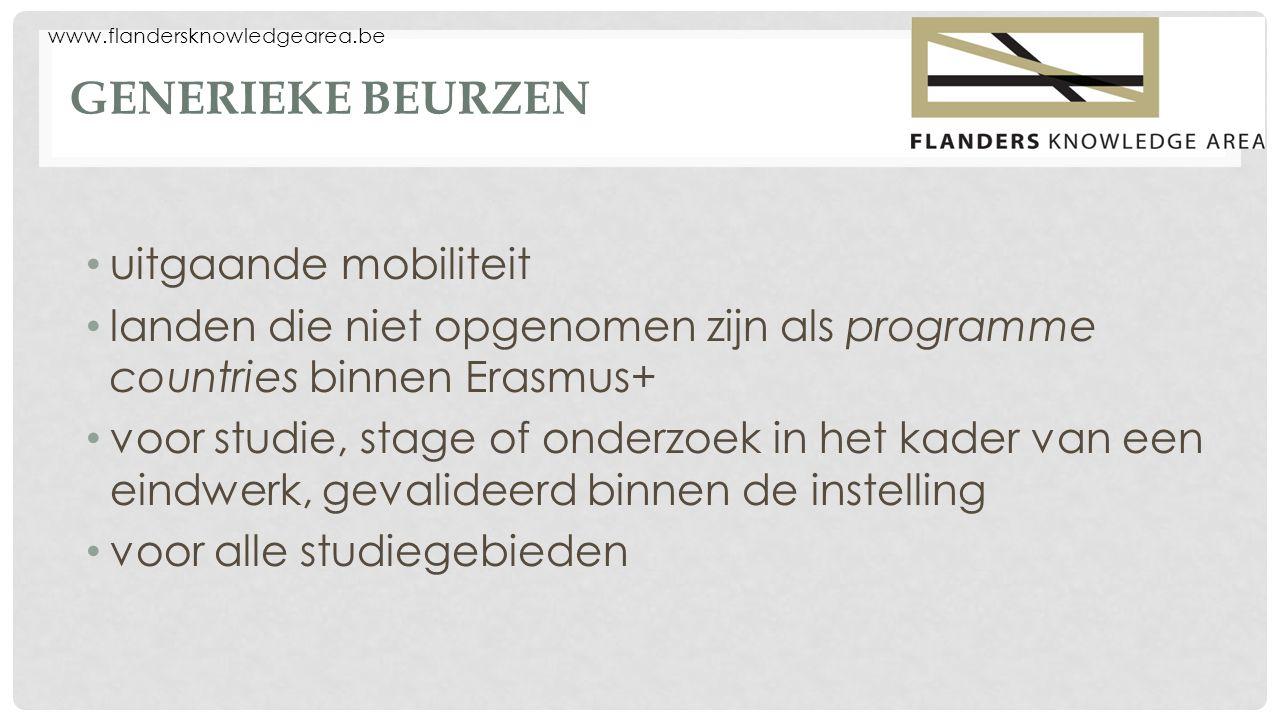 www.flandersknowledgearea.be GENERIEKE BEURZEN uitgaande mobiliteit landen die niet opgenomen zijn als programme countries binnen Erasmus+ voor studie