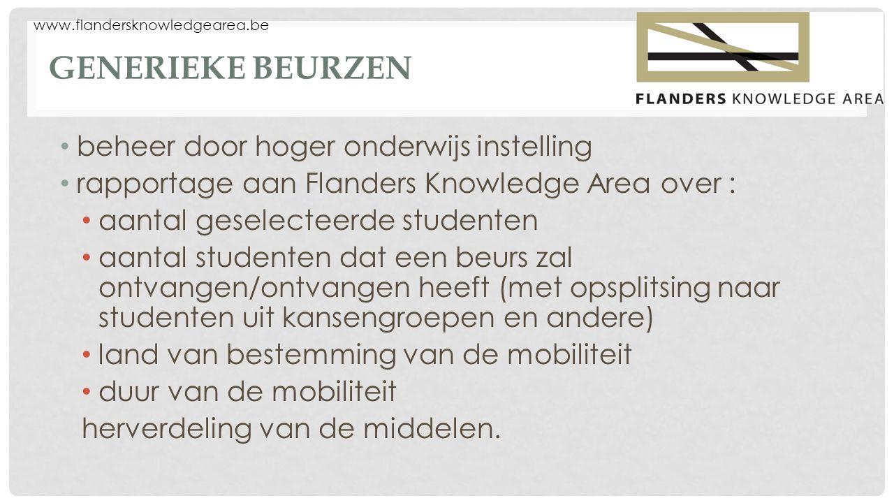 www.flandersknowledgearea.be GENERIEKE BEURZEN beheer door hoger onderwijs instelling rapportage aan Flanders Knowledge Area over : aantal geselecteer
