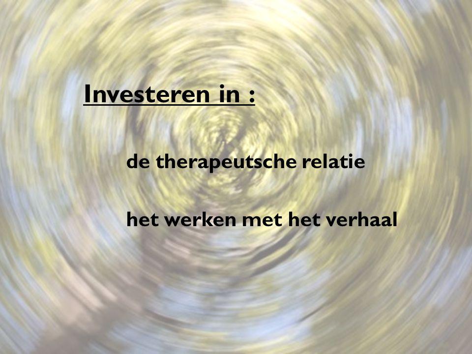 Investeren in : de therapeutsche relatie het werken met het verhaal