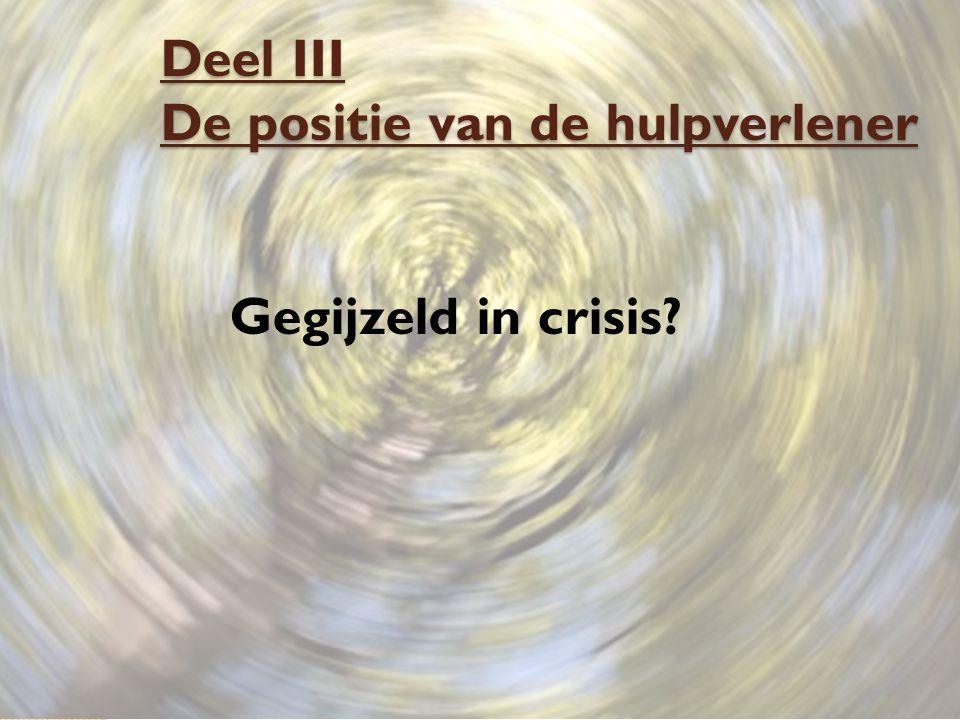 Deel III De positie van de hulpverlener Gegijzeld in crisis?