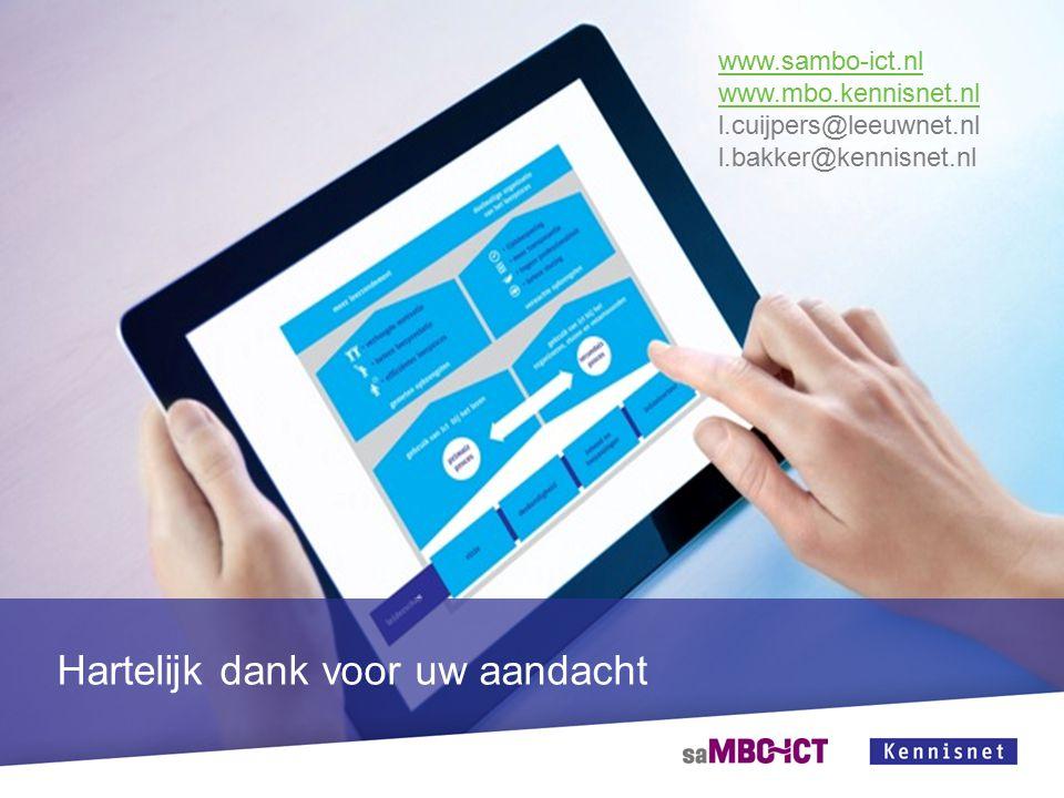 Hartelijk dank voor uw aandacht www.sambo-ict.nl www.mbo.kennisnet.nl l.cuijpers@leeuwnet.nl l.bakker@kennisnet.nl