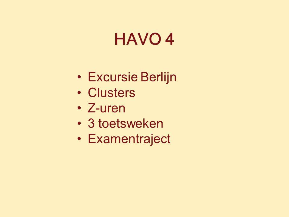 HAVO 4 Excursie Berlijn Clusters Z-uren 3 toetsweken Examentraject