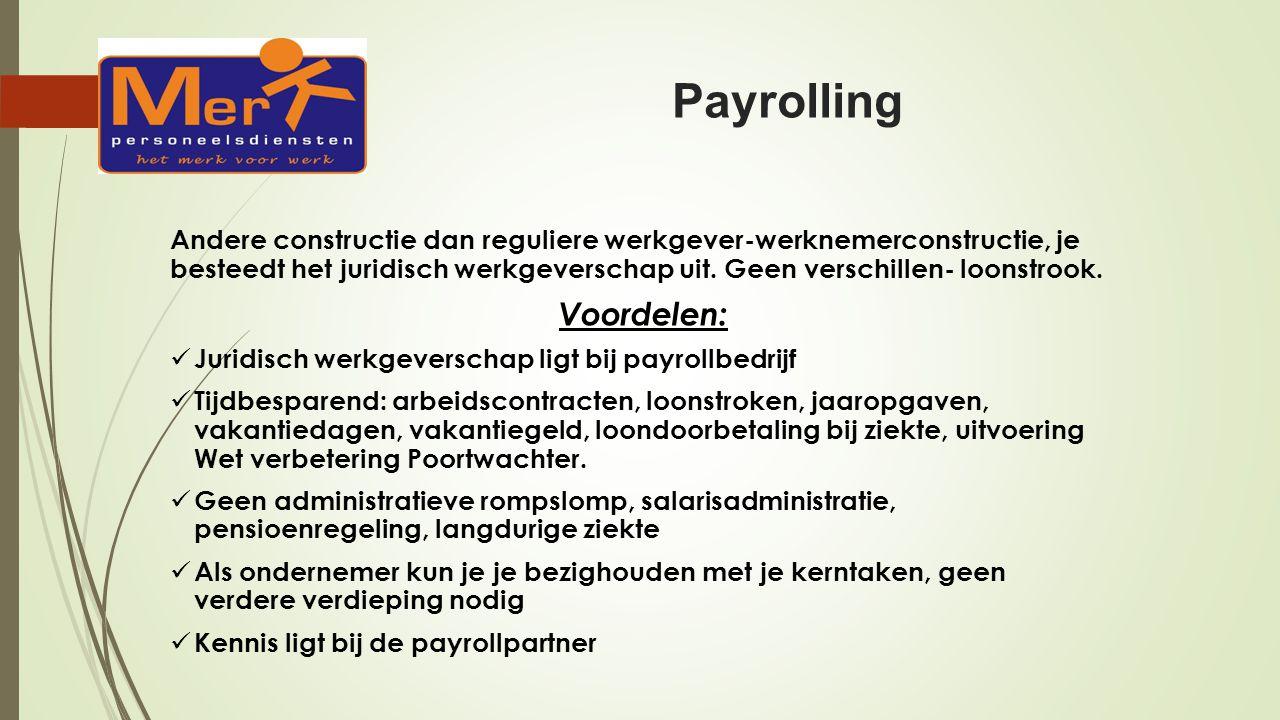 Payrolling Andere constructie dan reguliere werkgever-werknemerconstructie, je besteedt het juridisch werkgeverschap uit.