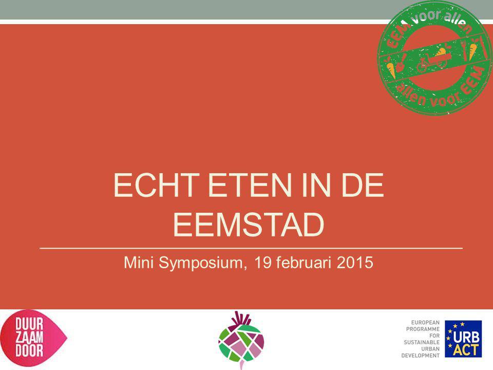 ECHT ETEN IN DE EEMSTAD Mini Symposium, 19 februari 2015