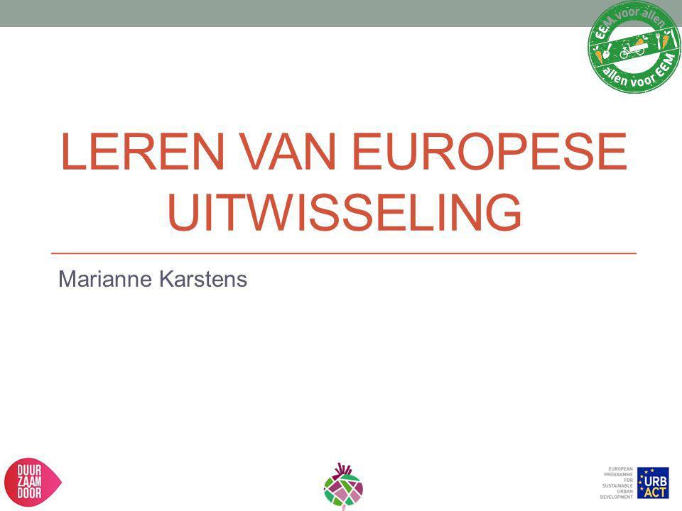 LEREN VAN EUROPESE UITWISSELING Marianne Karstens