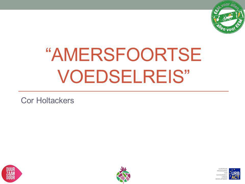 """AMERSFOORTSE VOEDSELREIS"" Cor Holtackers"