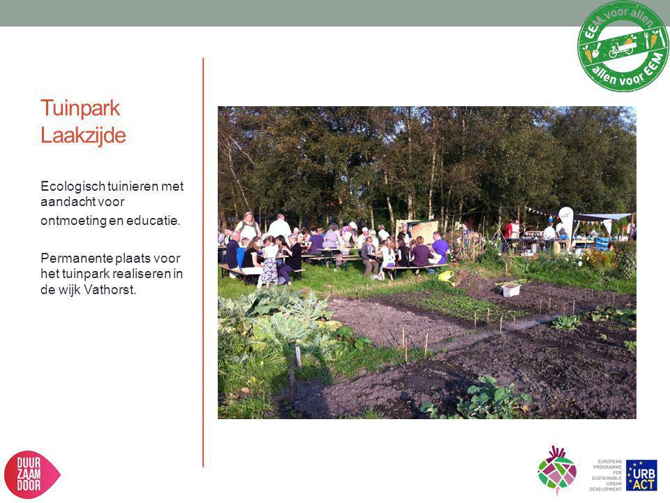 Tuinpark Laakzijde Ecologisch tuinieren met aandacht voor ontmoeting en educatie. Permanente plaats voor het tuinpark realiseren in de wijk Vathorst.