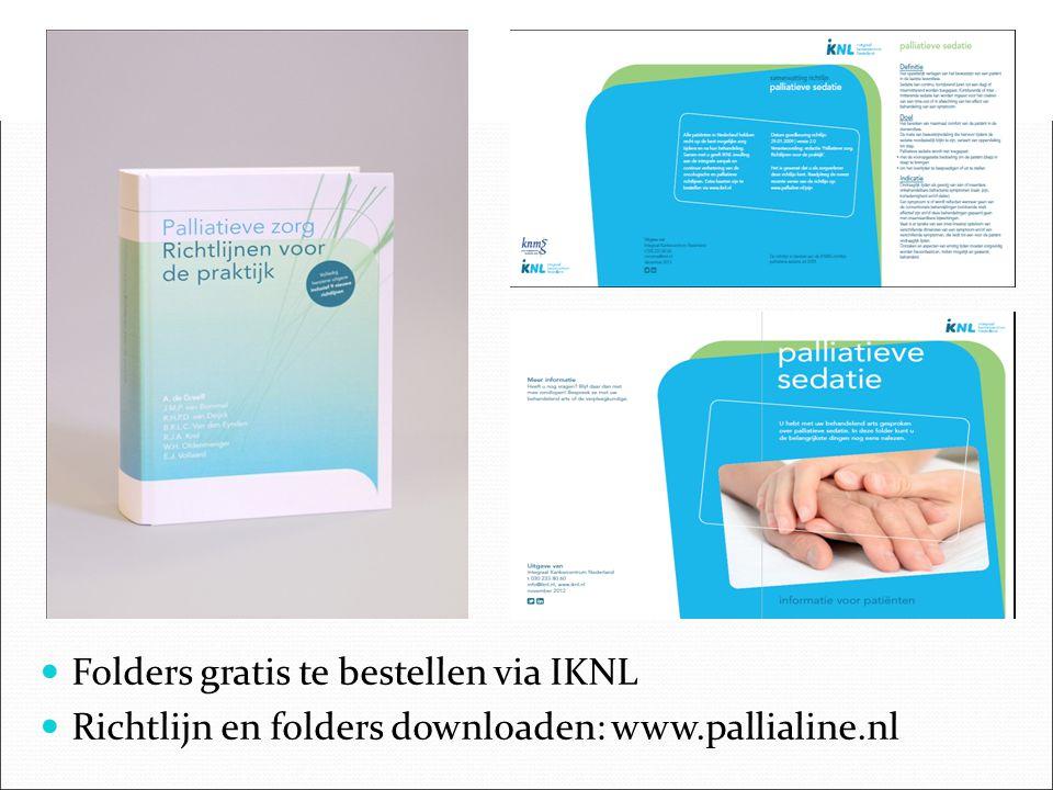 Folders gratis te bestellen via IKNL Richtlijn en folders downloaden: www.pallialine.nl