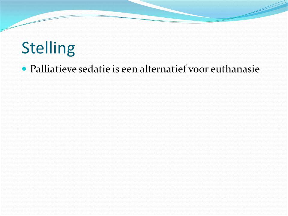 Stelling Palliatieve sedatie is een alternatief voor euthanasie