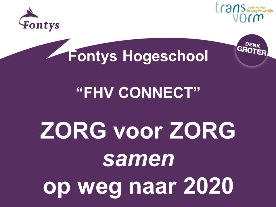 """Fontys Hogeschool """"FHV CONNECT"""" ZORG voor ZORG samen op weg naar 2020"""