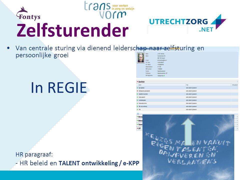 Zelfsturender Van centrale sturing via dienend leiderschap naar zelfsturing en persoonlijke groei In REGIE HR paragraaf: - HR beleid en TALENT ontwikk