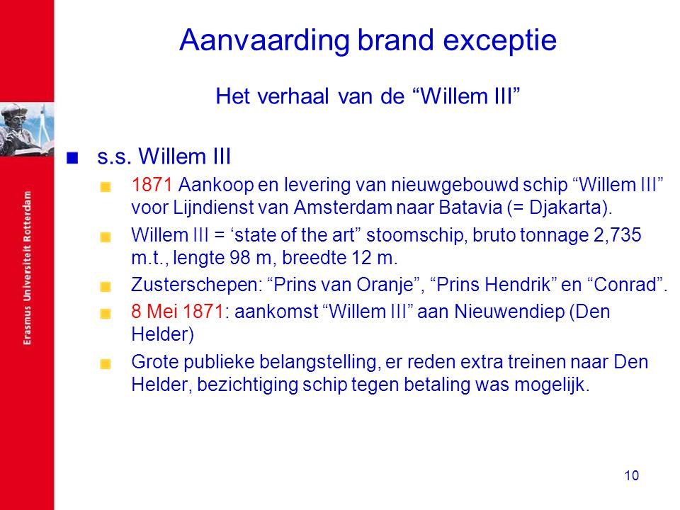 """10 Aanvaarding brand exceptie Het verhaal van de """"Willem III"""" s.s. Willem III 1871 Aankoop en levering van nieuwgebouwd schip """"Willem III"""" voor Lijndi"""