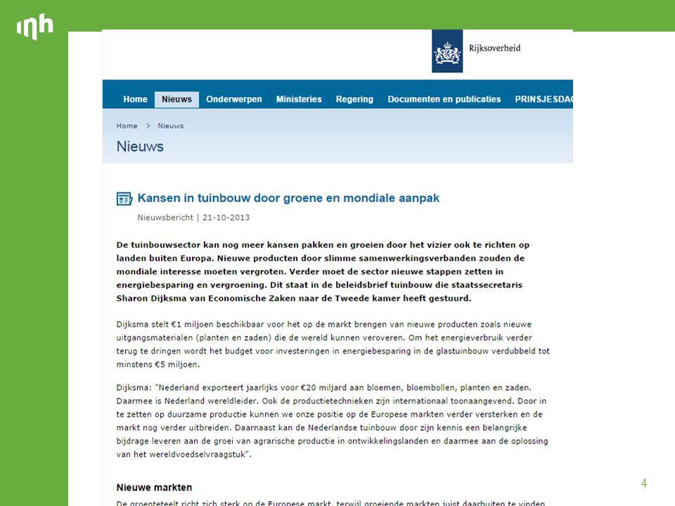 5 Kansen tuinbouw vooral internationaal woensdag 08 januari 2014, 13.10 uur8 januari 2014, 13.10 uur   Voorzitter Loek Hermans van Greenport Holland vindt dat de Nederlandse tuinbouwcluster vooral moet inzetten op verdere internationalisering.