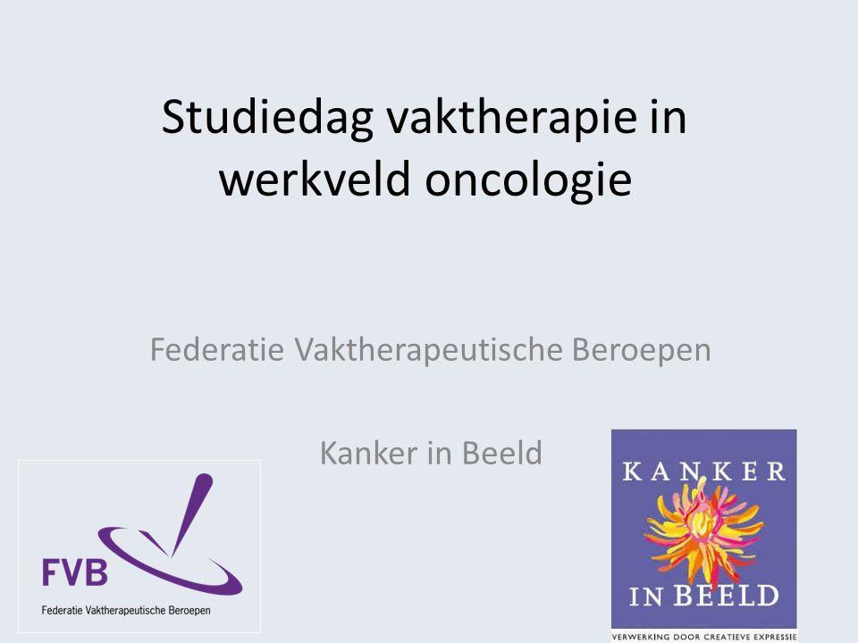 Studiedag vaktherapie in werkveld oncologie Federatie Vaktherapeutische Beroepen Kanker in Beeld
