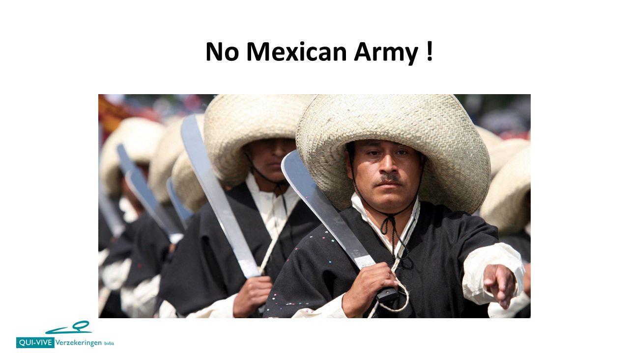 No Mexican Army !