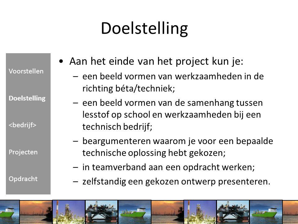 Doelstelling Aan het einde van het project kun je: –een beeld vormen van werkzaamheden in de richting béta/techniek; –een beeld vormen van de samenhan