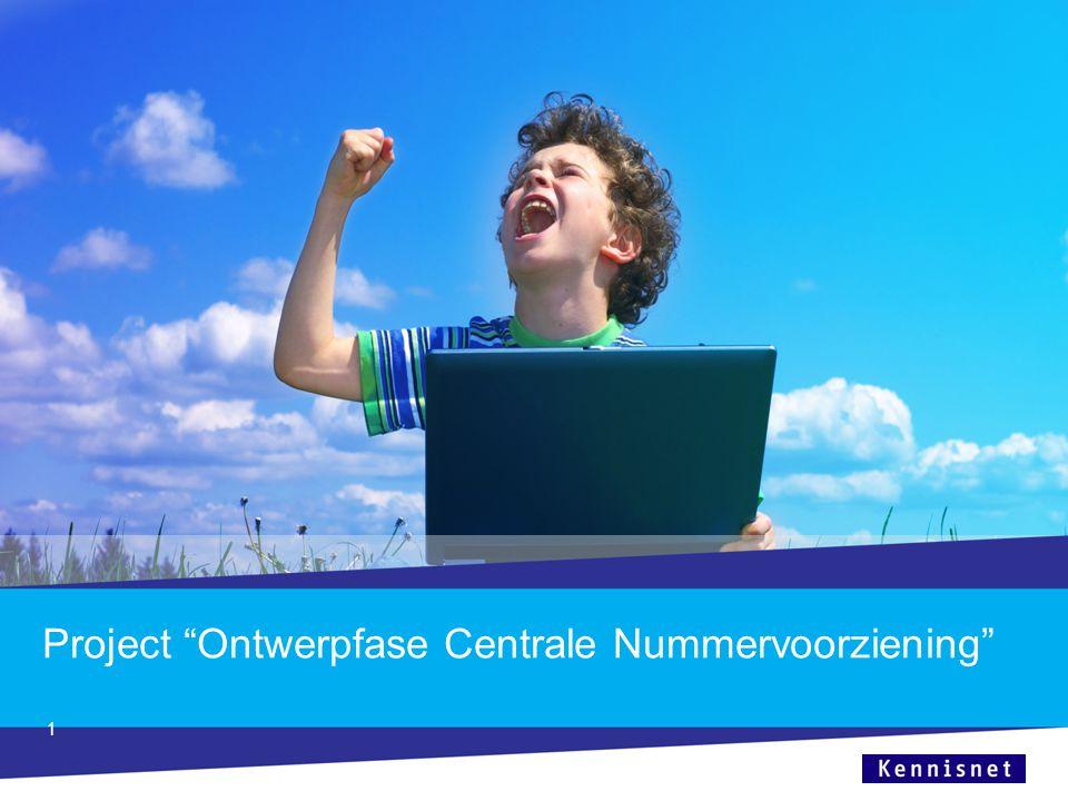 """Project """"Ontwerpfase Centrale Nummervoorziening"""" 1"""