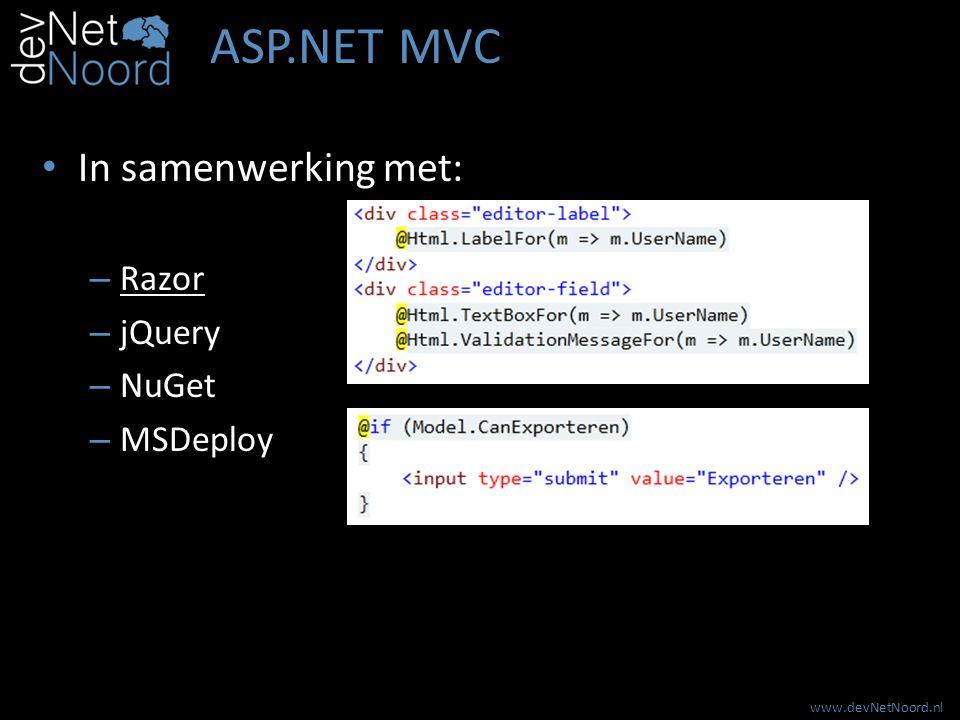 www.devNetNoord.nl ASP.NET MVC In samenwerking met: – Razor – jQuery – NuGet – MSDeploy