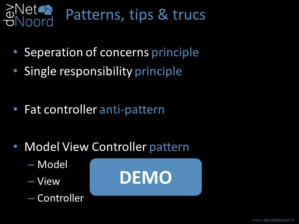 www.devNetNoord.nl Patterns, tips & trucs Loose coupling pattern DEMO