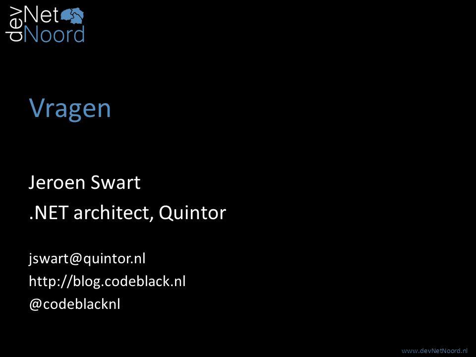 www.devNetNoord.nl Vragen Jeroen Swart.NET architect, Quintor jswart@quintor.nl http://blog.codeblack.nl @codeblacknl