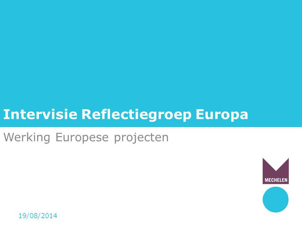 Intervisie Reflectiegroep Europa Werking Europese projecten 19/08/2014