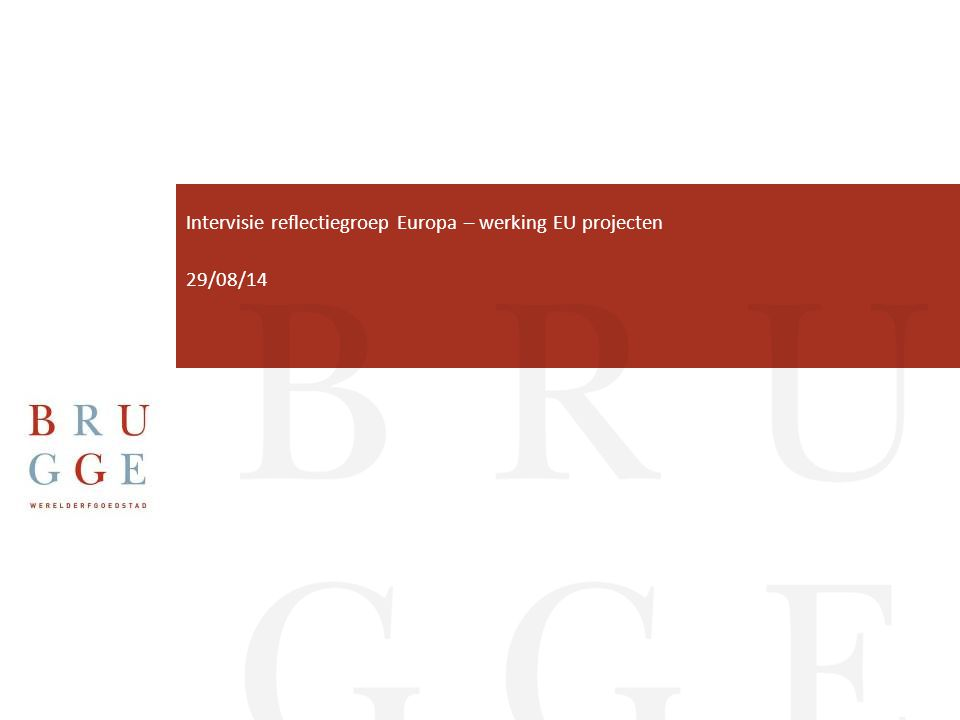 Intervisie reflectiegroep Europa – werking EU projecten 29/08/14