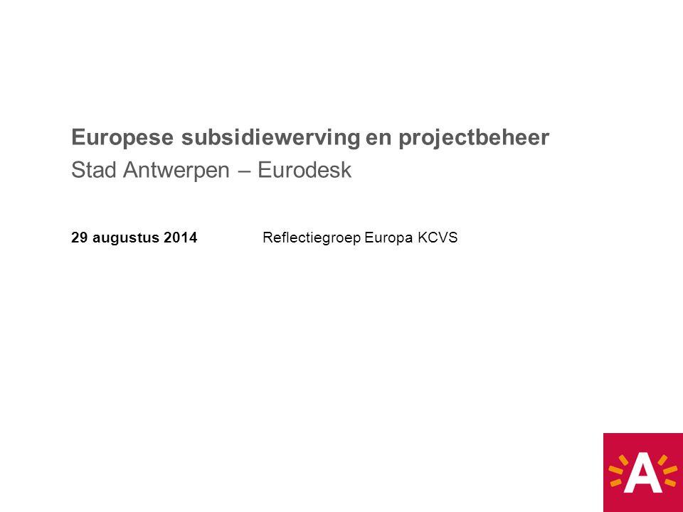 Overzicht EU-subsidiekanalen Eurodesk (overzicht en dispatch) 'Europa-overleg' (EU-contactpersonen binnen groep stad) Indiening projectvoorstellen Eurodesk begeleidt 'op maat' (administratief-technisch-financieel vs.