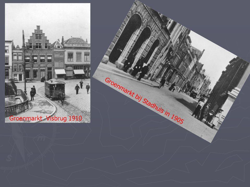 Groenmarkt Visbrug 1910 Groenmarkt bij Stadhuis in 1905