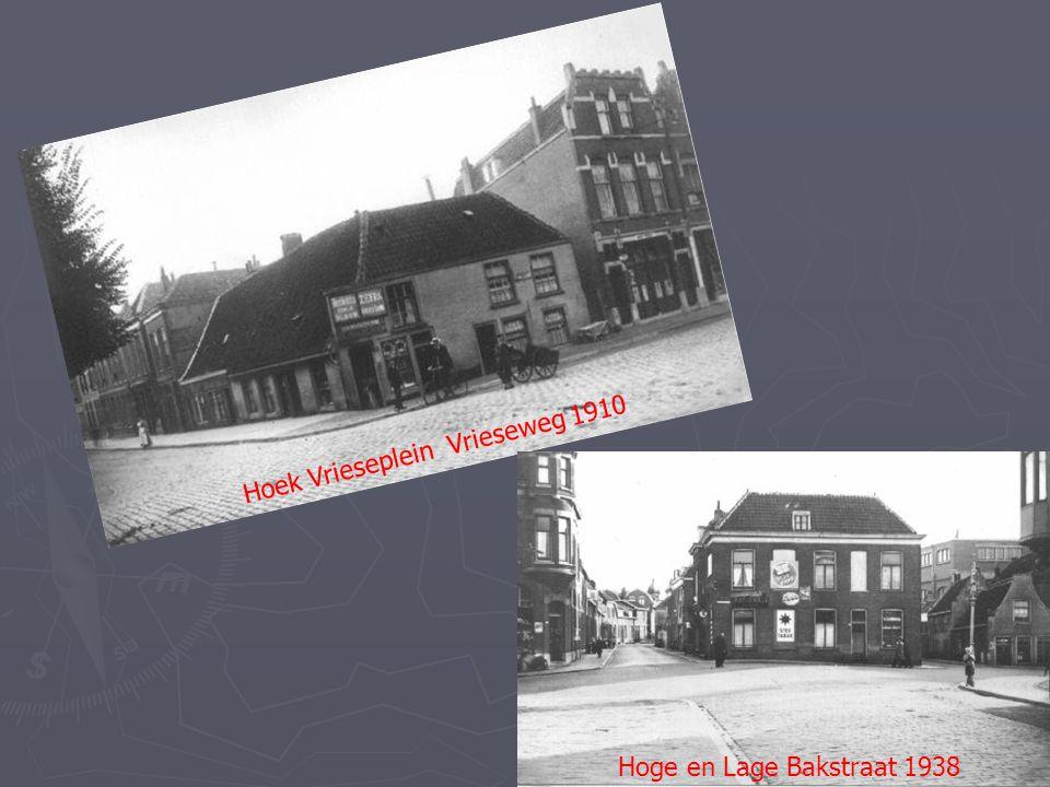 Hoek Vrieseplein Vrieseweg 1910 Hoge en Lage Bakstraat 1938