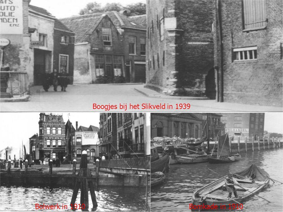 Bolwerk in 1910Bomkade in 1910 Boogjes bij het Slikveld in 1939