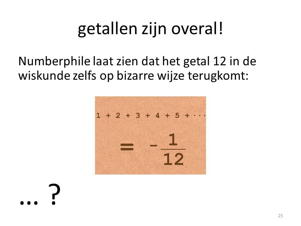 getallen zijn overal! Numberphile laat zien dat het getal 12 in de wiskunde zelfs op bizarre wijze terugkomt: … ? 25