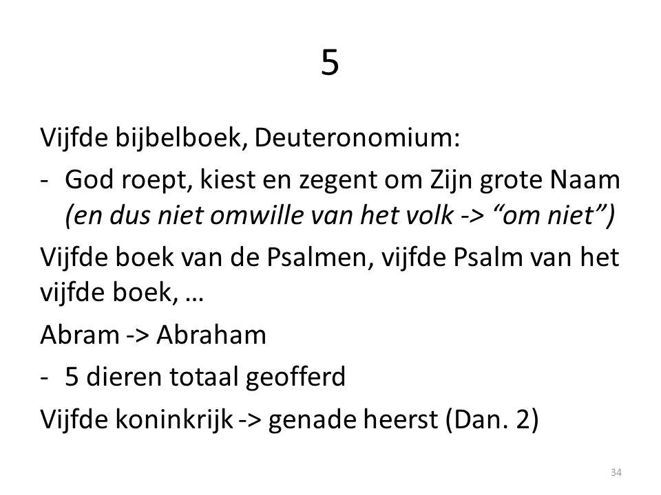 """5 Vijfde bijbelboek, Deuteronomium: -God roept, kiest en zegent om Zijn grote Naam (en dus niet omwille van het volk -> """"om niet"""") Vijfde boek van de"""