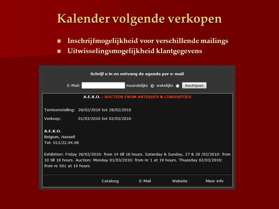 Kalender volgende verkopen Inschrijfmogelijkheid voor verschillende mailings Uitwisselingsmogelijkheid klantgegevens
