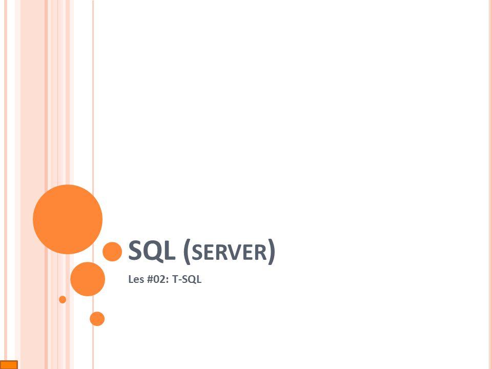 SQL ( SERVER ) Les #02: T-SQL