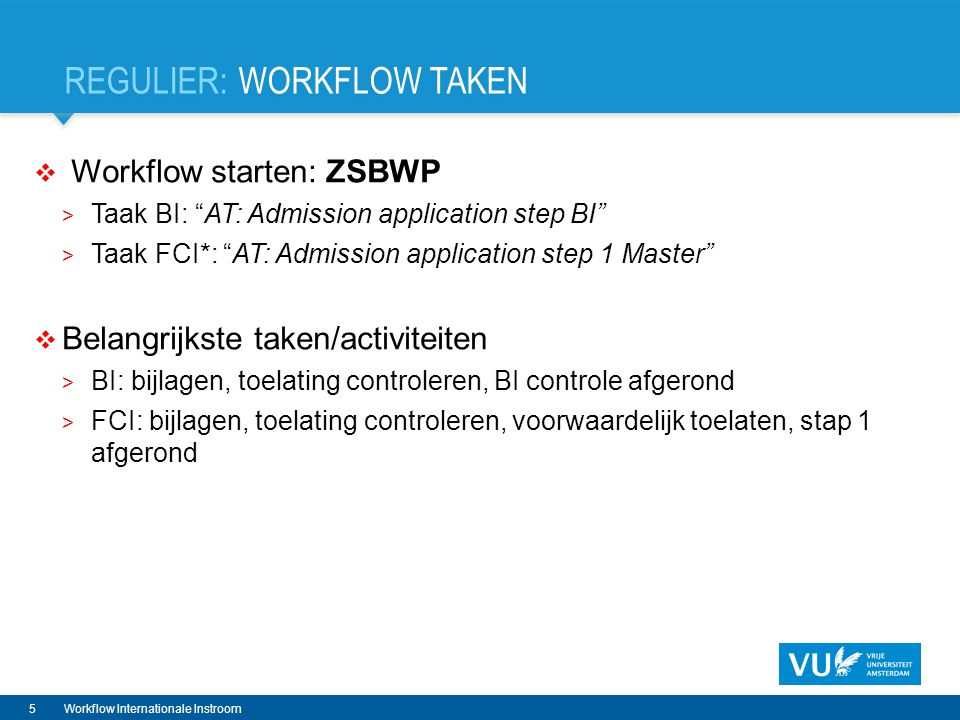 DEMO (1): WORKFLOW TAKEN 6Workflow Internationale Instroom