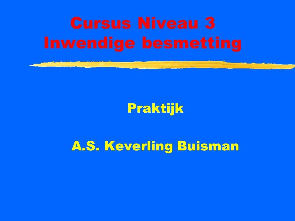 Cursus Niveau 3 Inwendige besmetting Praktijk A.S. Keverling Buisman