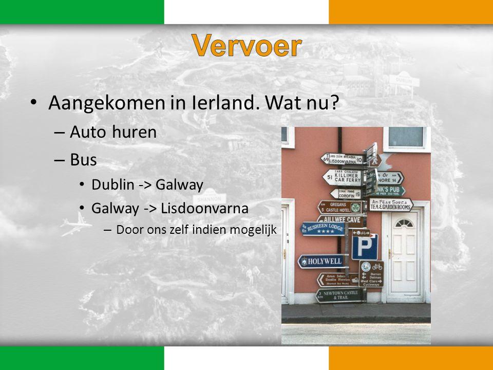 Aangekomen in Ierland. Wat nu? – Auto huren – Bus Dublin -> Galway Galway -> Lisdoonvarna – Door ons zelf indien mogelijk