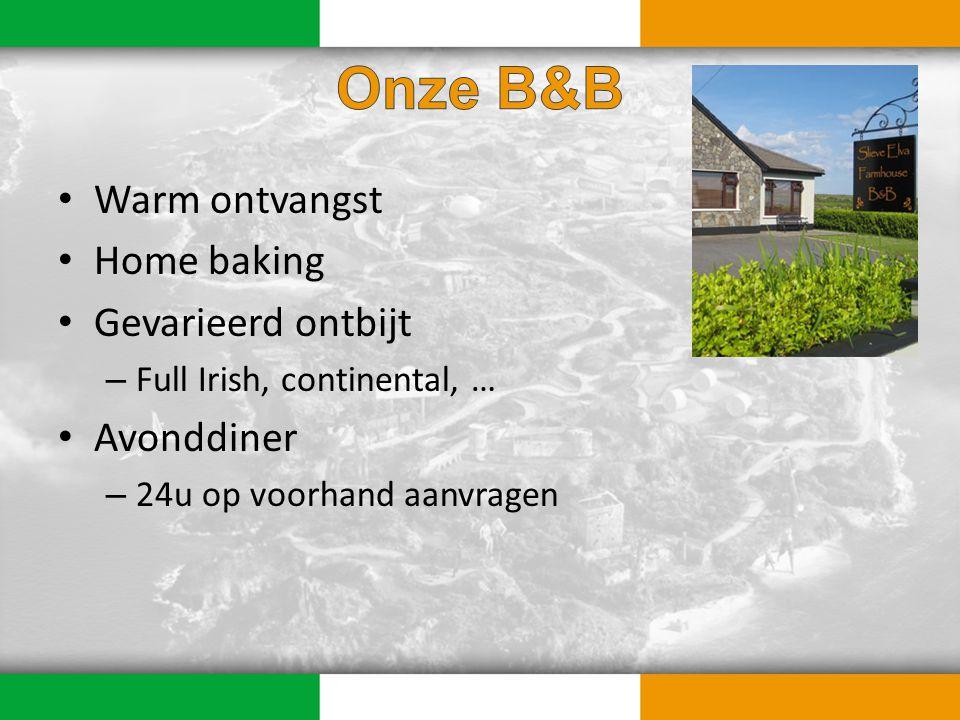 Warm ontvangst Home baking Gevarieerd ontbijt – Full Irish, continental, … Avonddiner – 24u op voorhand aanvragen